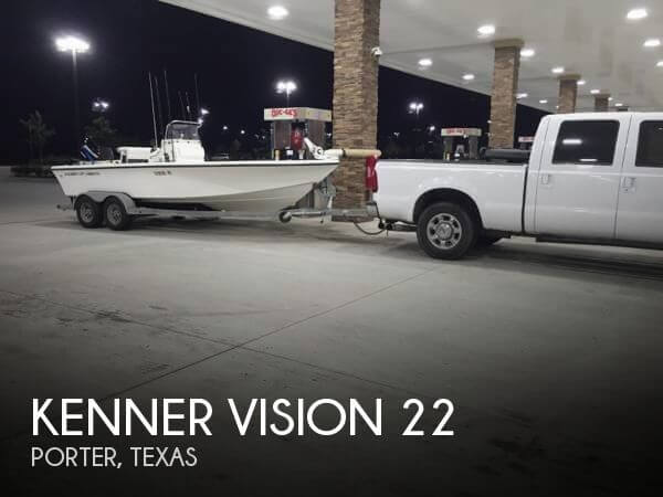 Kenner Mfg Co Vision 22 2005 Kenner Vision 22 for sale in Porter, TX