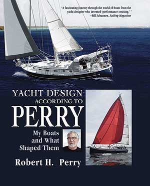 The designs of author Bob Perry are recognized as the epitome of offshore cruising yac