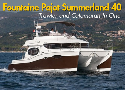Fountaine Pajot Summerland 40: Trawler and Catamaran In One