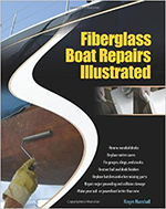 Everything from fiberglass cloths, to resin and gelcoat are covered in Fiberglass Boat Repairs Illustrated.