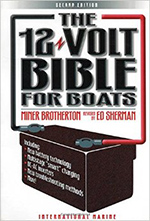 The 12-Volt Bible For Boats covers everything you'll need to know about the electrical systems on your boat.