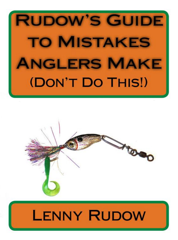 Catch More Fish with Rudow's Guide to Mistakes Anglers Make